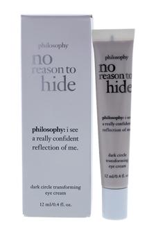 No Reason to Hide Dark Circle Transforming Eye Cream by Philosophy for Unisex - 0.4 oz Eye Cream